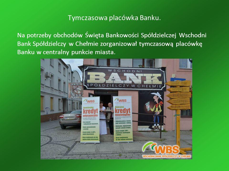 Tymczasowa placówka Banku.