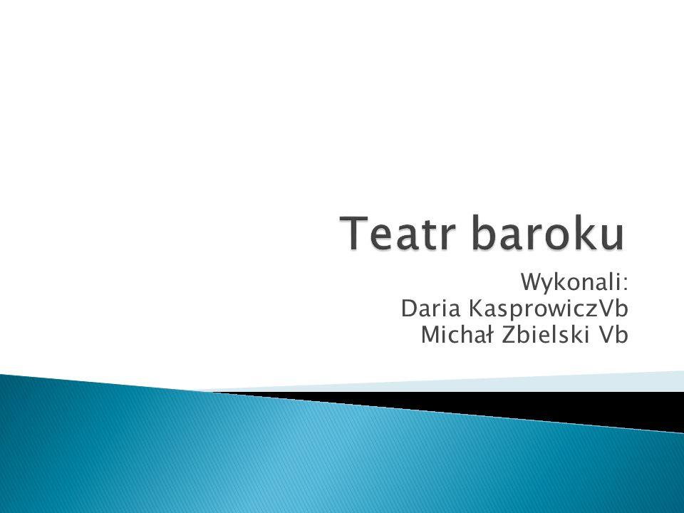 Wykonali: Daria KasprowiczVb Michał Zbielski Vb