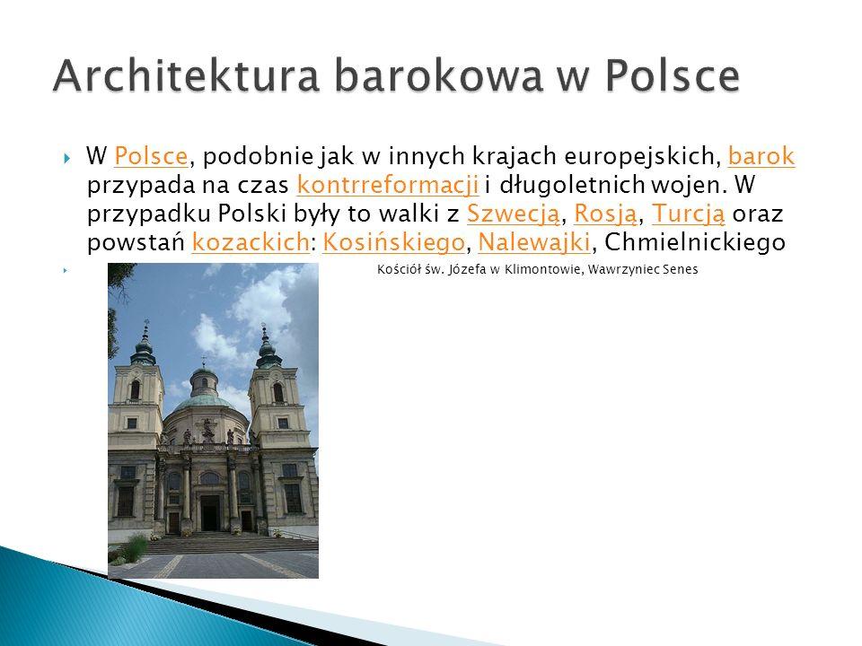  W Polsce, podobnie jak w innych krajach europejskich, barok przypada na czas kontrreformacji i długoletnich wojen. W przypadku Polski były to walki