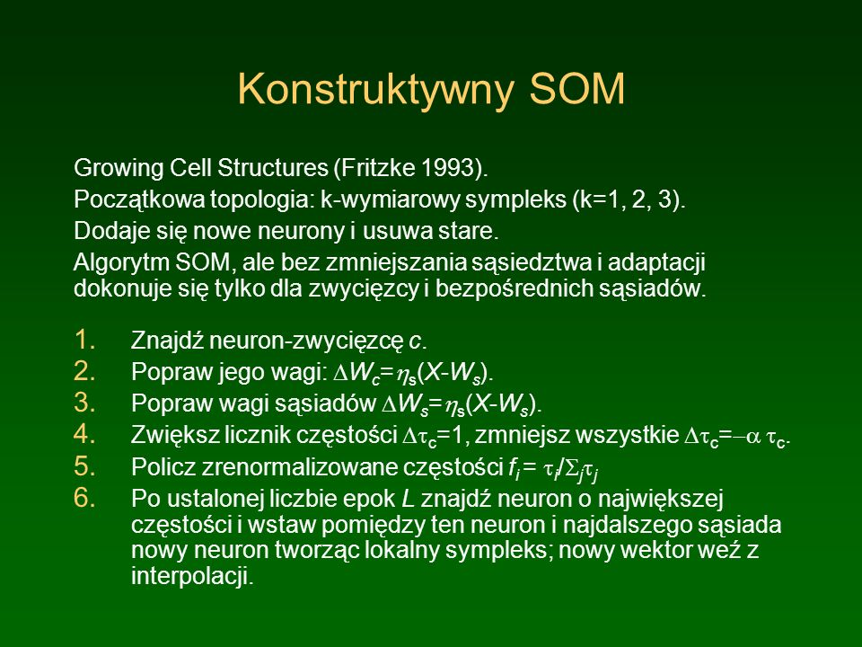 Konstruktywny SOM Growing Cell Structures (Fritzke 1993).