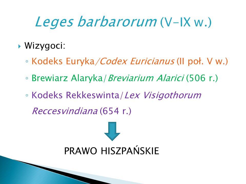  Frankowie: ◦ Lex Salica Francorum (pocz.