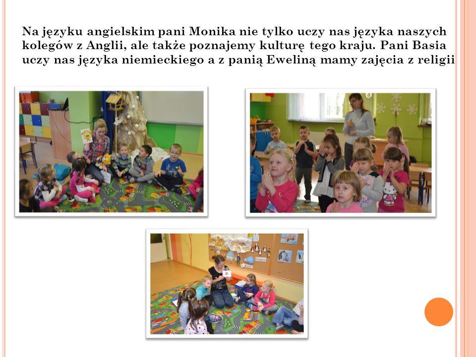 Na języku angielskim pani Monika nie tylko uczy nas języka naszych kolegów z Anglii, ale także poznajemy kulturę tego kraju.