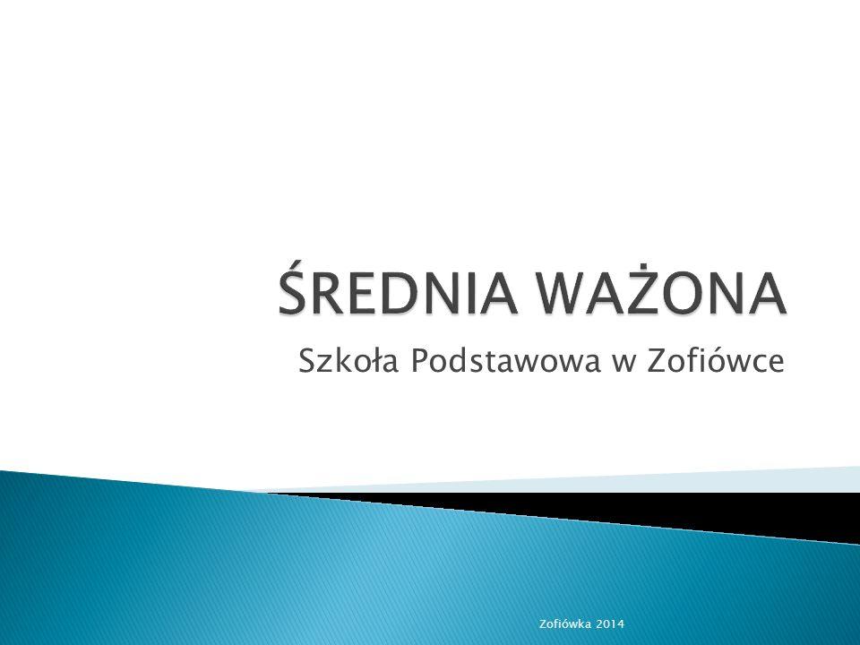 Szkoła Podstawowa w Zofiówce Zofiówka 2014