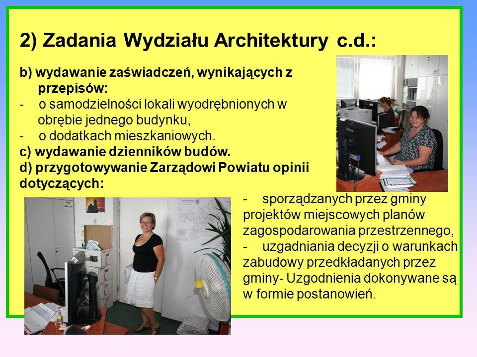 2) Zadania Wydziału Architektury c.d.: b) wydawanie zaświadczeń, wynikających z przepisów: - o samodzielności lokali wyodrębnionych w obrębie jednego budynku, - o dodatkach mieszkaniowych.