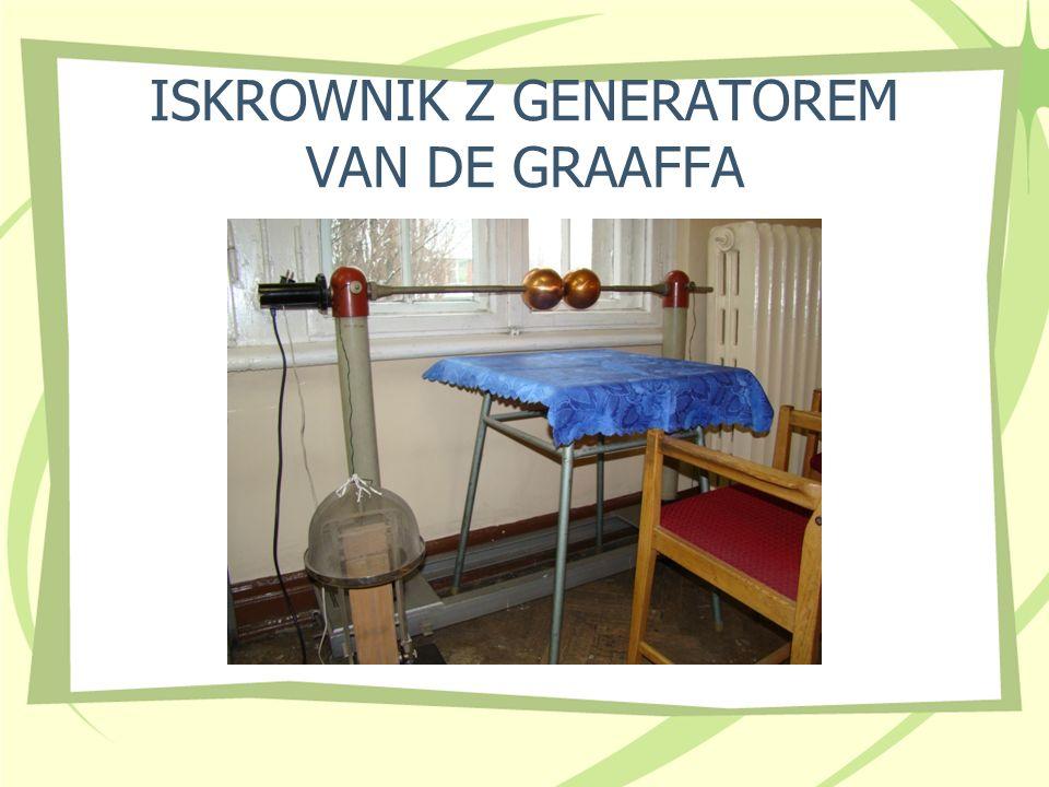 ISKROWNIK Z GENERATOREM VAN DE GRAAFFA