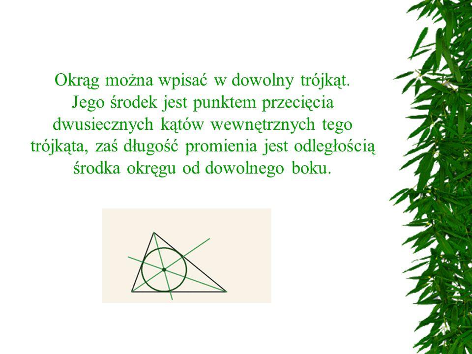 Okrąg można wpisać w dowolny trójkąt.