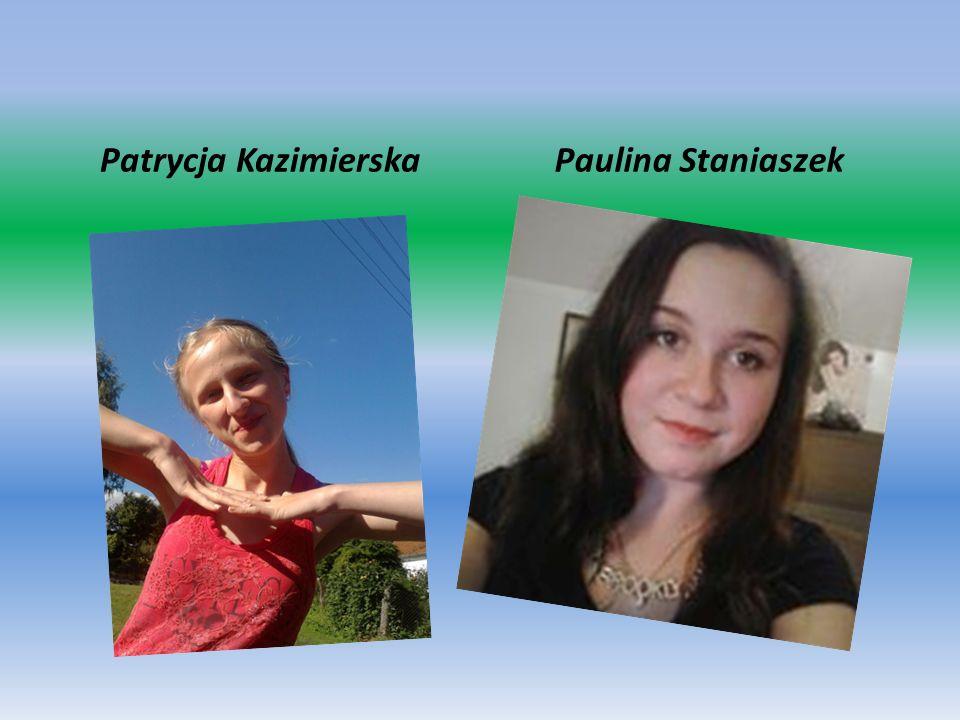 Patrycja Kazimierska Paulina Staniaszek