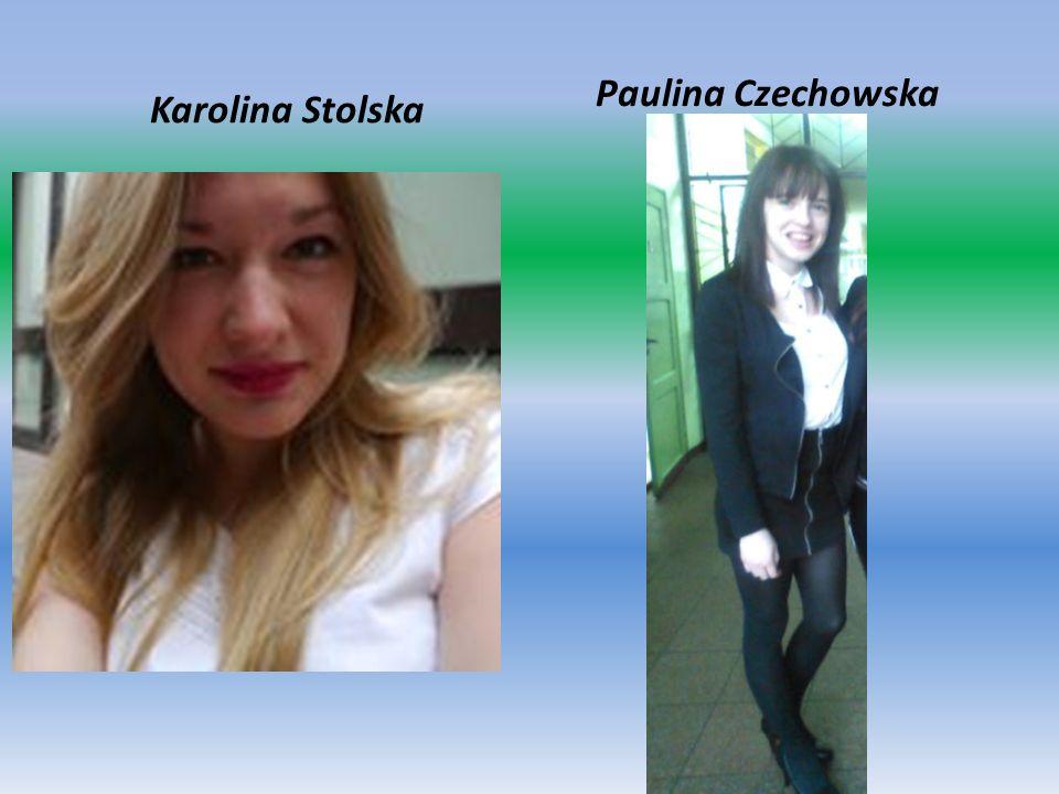 Karolina Stolska Paulina Czechowska
