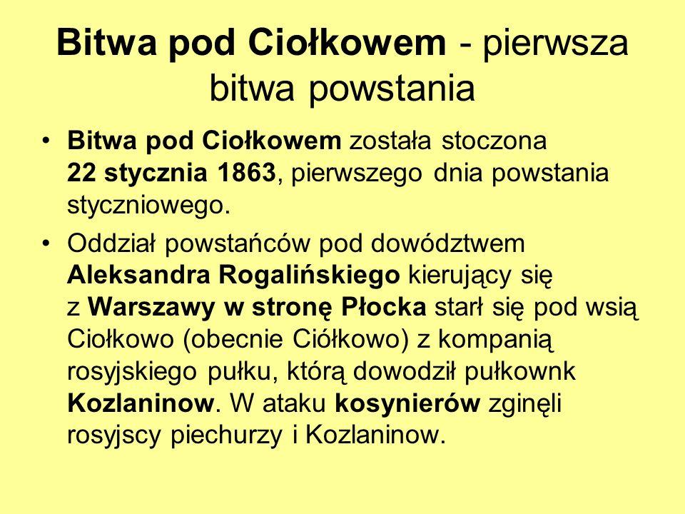 Bitwa pod Ciołkowem - pierwsza bitwa powstania Bitwa pod Ciołkowem została stoczona 22 stycznia 1863, pierwszego dnia powstania styczniowego. Oddział