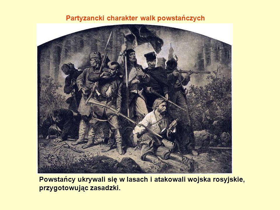 Powstańcy ukrywali się w lasach i atakowali wojska rosyjskie, przygotowując zasadzki. Partyzancki charakter walk powstańczych