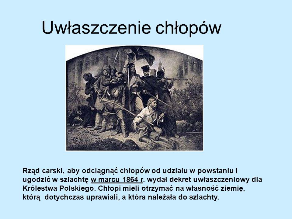 Uwłaszczenie chłopów Rząd carski, aby odciągnąć chłopów od udziału w powstaniu i ugodzić w szlachtę w marcu 1864 r. wydał dekret uwłaszczeniowy dla Kr