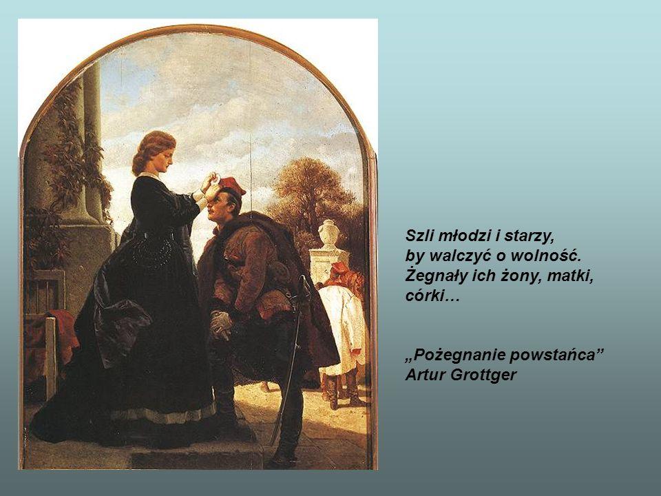 """Szli młodzi i starzy, by walczyć o wolność. Żegnały ich żony, matki, córki… """"Pożegnanie powstańca"""" Artur Grottger"""