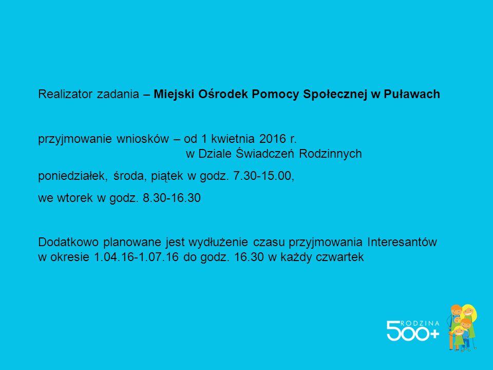 Realizator zadania – Miejski Ośrodek Pomocy Społecznej w Puławach przyjmowanie wniosków – od 1 kwietnia 2016 r.
