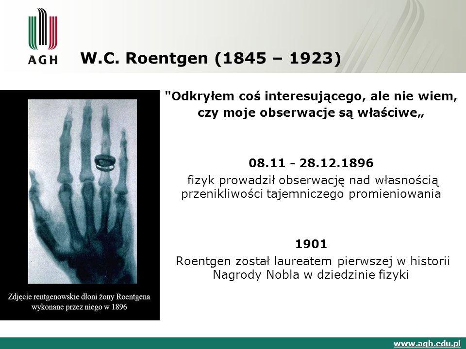W.C. Roentgen (1845 – 1923)