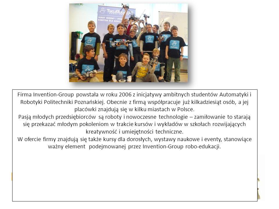 Firma Invention-Group powstała w roku 2006 z inicjatywy ambitnych studentów Automatyki i Robotyki Politechniki Poznańskiej.