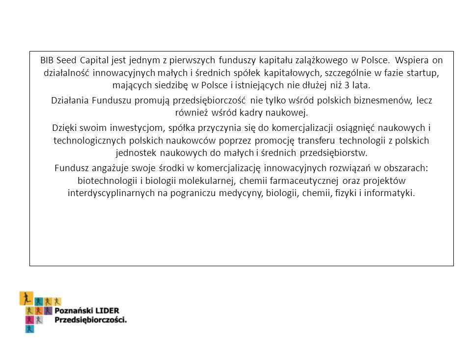 BIB Seed Capital jest jednym z pierwszych funduszy kapitału zalążkowego w Polsce.