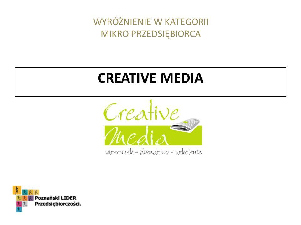 CREATIVE MEDIA WYRÓŻNIENIE W KATEGORII MIKRO PRZEDSIĘBIORCA