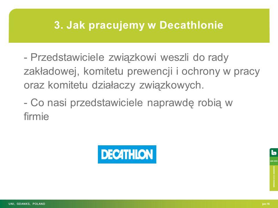 3. Jak pracujemy w Decathlonie - Przedstawiciele związkowi weszli do rady zakładowej, komitetu prewencji i ochrony w pracy oraz komitetu działaczy zwi