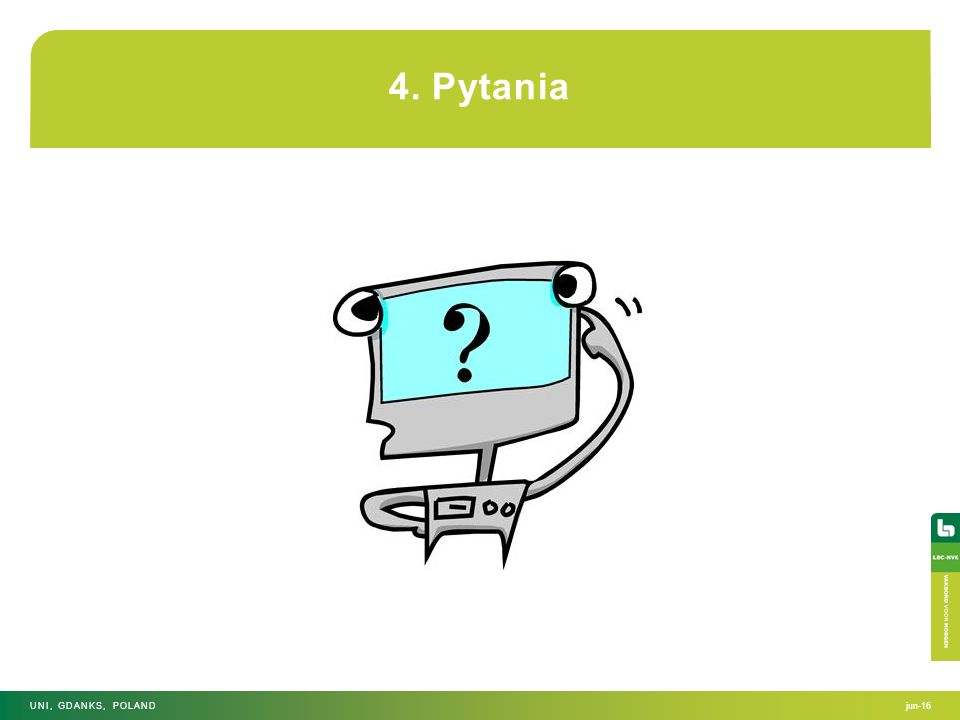 4. Pytania jun-16UNI, GDANKS, POLAND