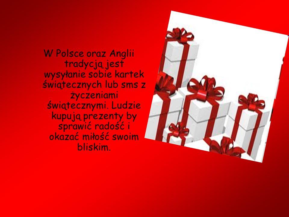W Polsce oraz Anglii tradycją jest wysyłanie sobie kartek świątecznych lub sms z życzeniami świątecznymi. Ludzie kupują prezenty by sprawić radość i o