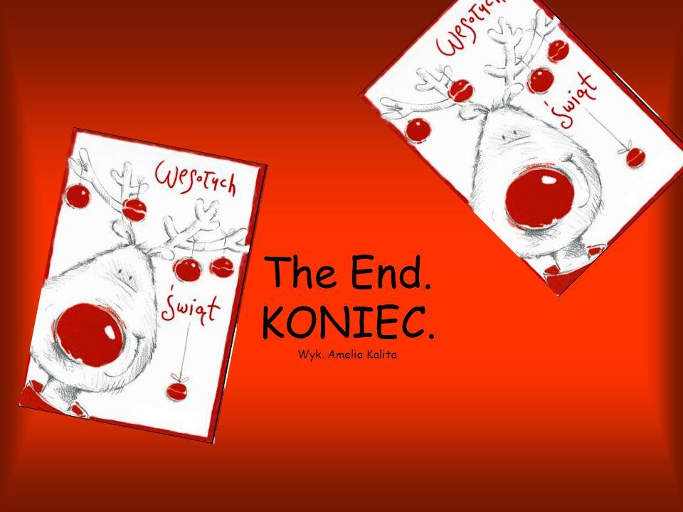 The End. KONIEC. Wyk. Amelia Kalita