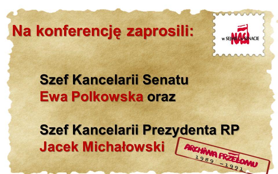Na konferencję zaprosili: Szef Kancelarii Senatu Ewa Polkowska oraz Szef Kancelarii Prezydenta RP Jacek Michałowski