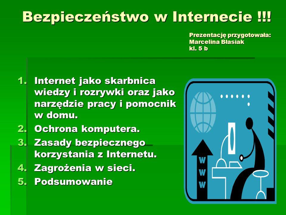 Bezpieczeństwo w Internecie !!. Prezentację przygotowała: Marcelina Błasiak kl.