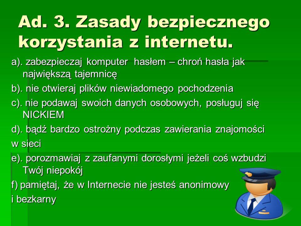 Ad. 3. Zasady bezpiecznego korzystania z internetu.