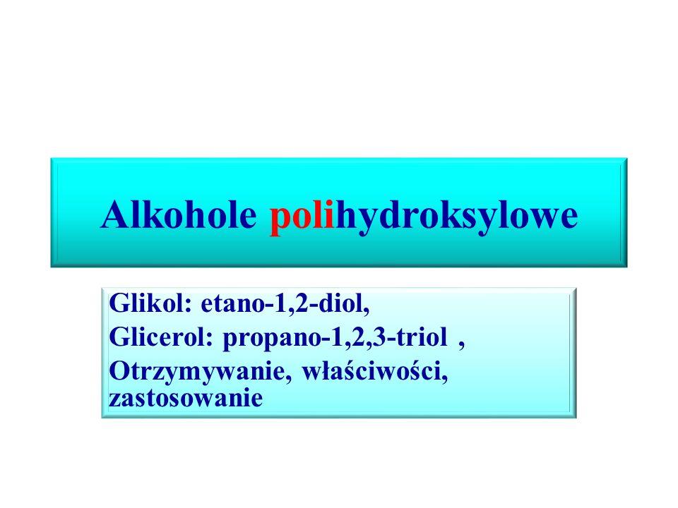 Właściwości chemiczne cd Reakcja z halogenowodorami – bierze udział cała grupa funkcyjna –OH CH 2 – OH CH 2 - Cl | 2HCl  | + 2H 2 O CH 2 – OH CH 2 – Cl glikol 1,2-dichloroetan