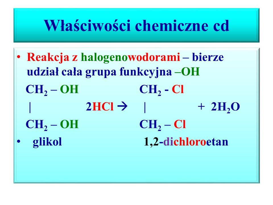 Właściwości chemiczne cd Alkohole polihydroksylowe w odróżnieniu od alkoholi monohydroksylowych reagują z wodorotlenkiem miedzi(II) Cu(OH) 2, powstają barwy błękitnej (lazurowej) związki kompleksowe, reakcja służy do wykrywania związków o dwóch i więcej grupach –OH w cząsteczce (jeżeli grupy te występują na sąsiadujących atomach węgla) H / OH CH 2 – O / | Cu CH 2 – O \ \ OH H
