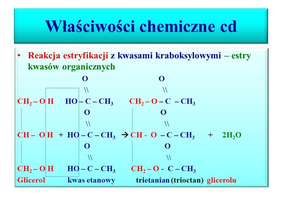 Właściwości chemiczne cd Reakcja z halogenowodorami – bierze udział cała grupa funkcyjna –OH CH 2 – OH CH 2 - Cl | 2HCl  | + 2H 2 O CH 2 – OH CH 2 –