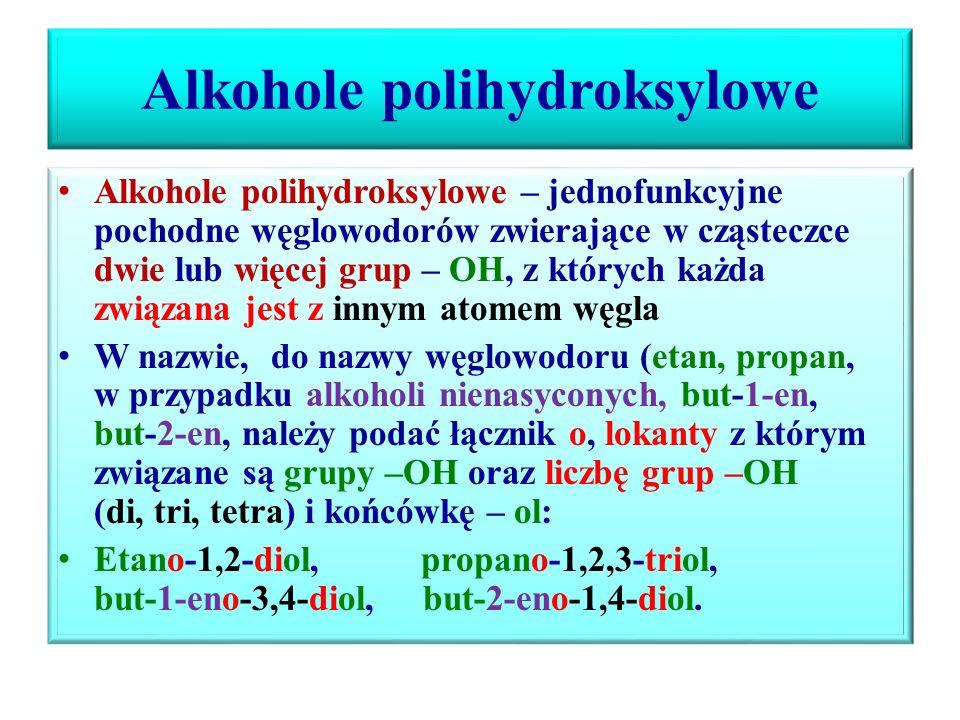 Alkohole polihydroksylowe Glikol: etano-1,2-diol, Glicerol: propano-1,2,3-triol, Otrzymywanie, właściwości, zastosowanie