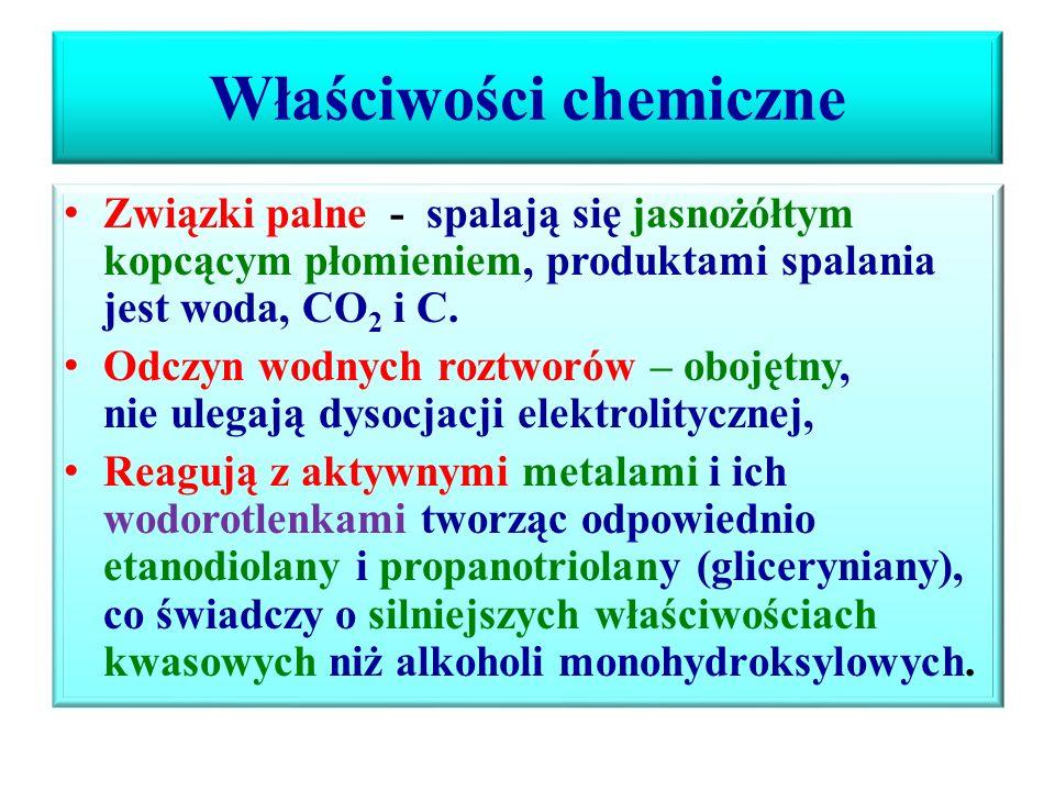 Właściwości fizyczne i zastosowanie Glikol (etano-1,2-diol )Glicerol (propano-1,2,- triol ) Bezbarwna, lepka – oleista ciecz o słodkawym smaku, dobrze rozpuszczalna w wodzie i etanolu, trudno lotna, jest to związane z większą liczbą wiązań wodorowych niż w przypadku alkoholi monohydroksylowych bez zapachu, toksyczny ale jego toksyczność jest mniejsza niż metanolu, T t = -16 o C, T w = 197 o C Stosowany do produkcji włókien sztucznych (elany), żywic, laminatów, farb, jako 50% roztwór jest płynem chłodnicowym - temp.