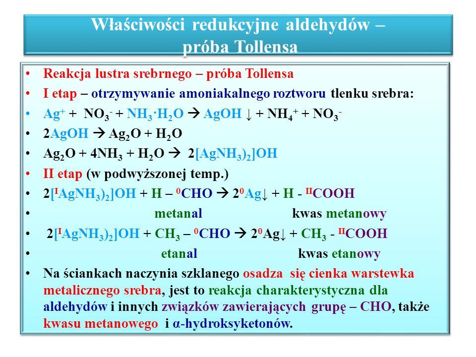 Właściwości redukcyjne aldehydów – próba Tollensa Reakcja lustra srebrnego – próba Tollensa I etap – otrzymywanie amoniakalnego roztworu tlenku srebra