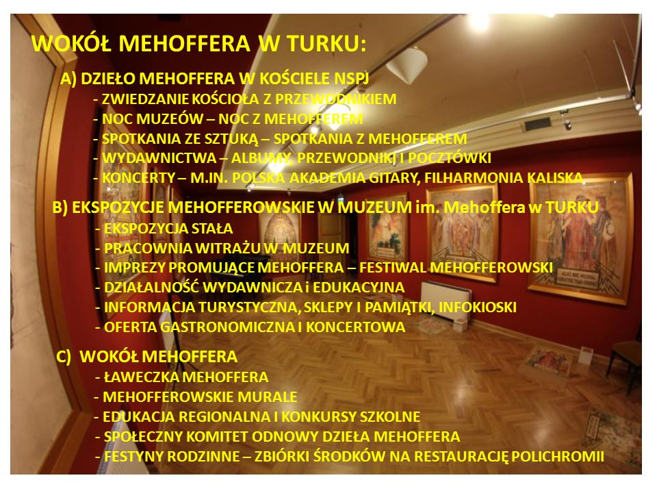 WOKÓŁ MEHOFFERA W TURKU: A) DZIEŁO MEHOFFERA W KOŚCIELE NSPJ - ZWIEDZANIE KOŚCIOŁA Z PRZEWODNIKIEM - NOC MUZEÓW – NOC Z MEHOFFEREM - SPOTKANIA ZE SZTU
