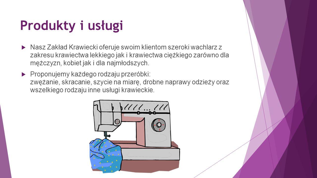 Produkty i usługi  Nasz Zakład Krawiecki oferuje swoim klientom szeroki wachlarz z zakresu krawiectwa lekkiego jak i krawiectwa ciężkiego zarówno dla mężczyzn, kobiet jak i dla najmłodszych.
