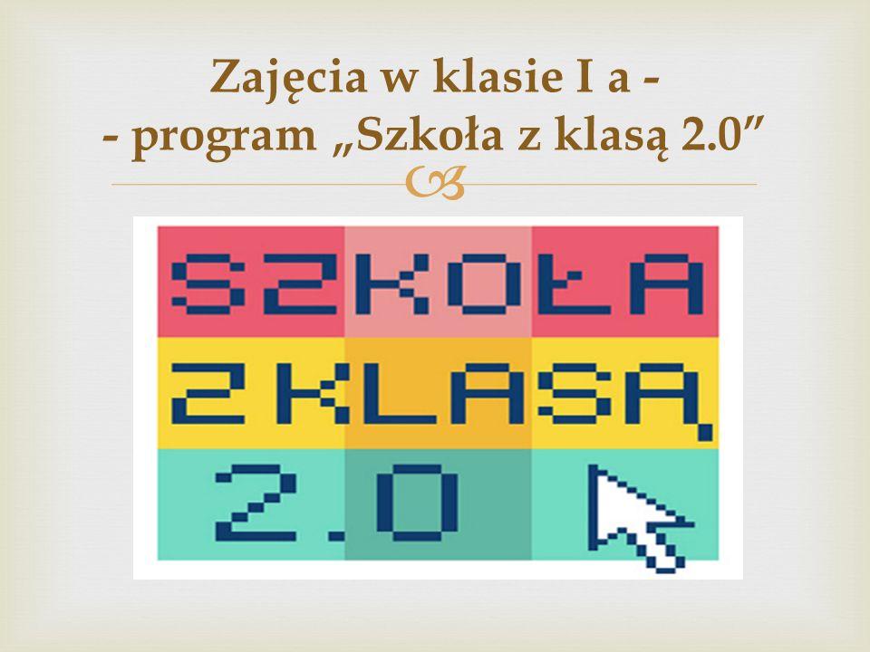 """ Zajęcia w klasie I a - - program """"Szkoła z klasą 2.0"""