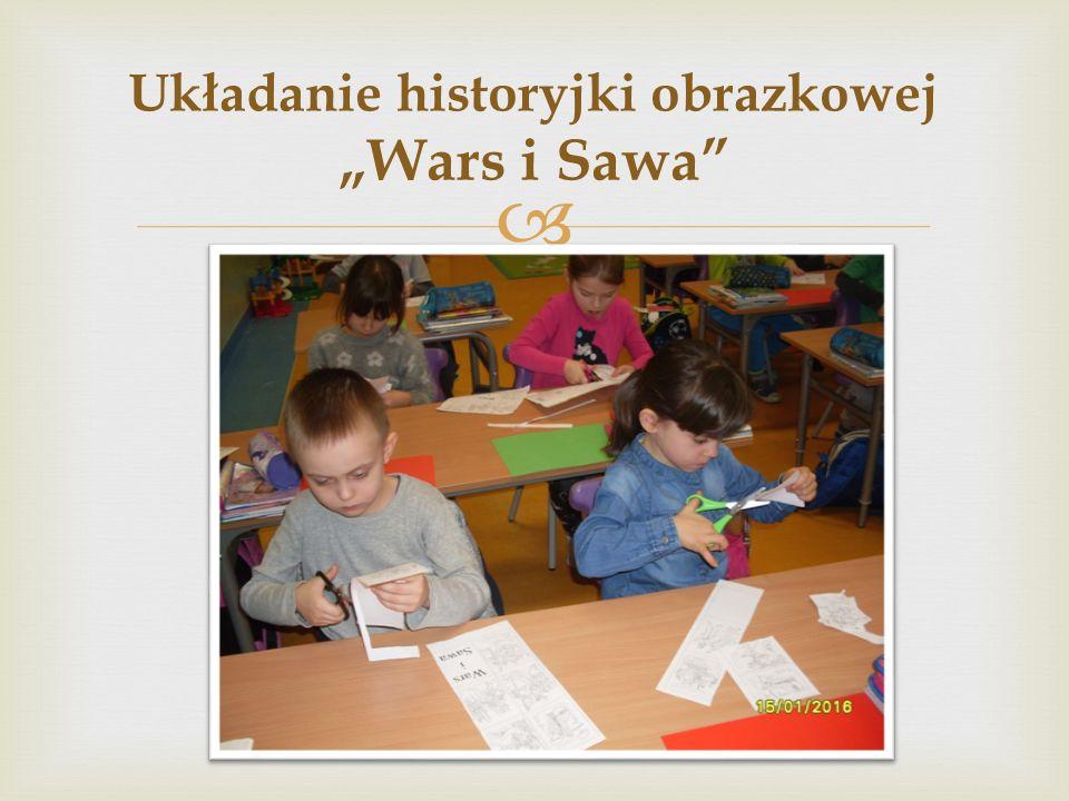 """ Układanie historyjki obrazkowej """"Wars i Sawa"""