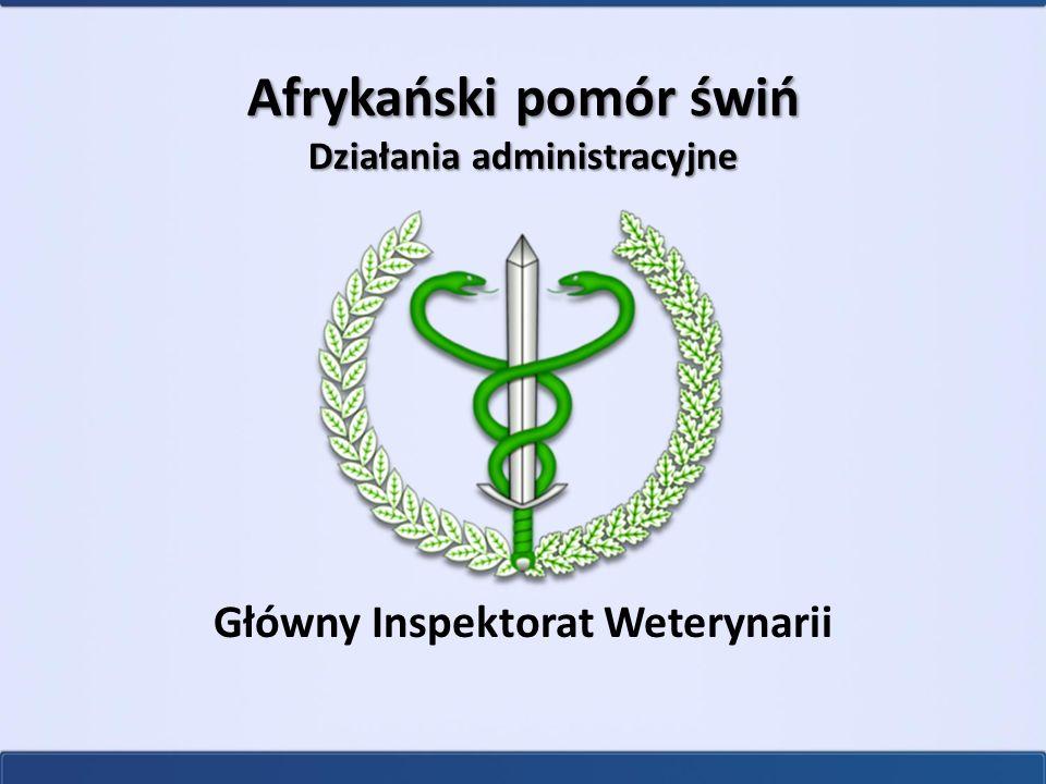 Główny Inspektorat Weterynarii Afrykański pomór świń Działania administracyjne