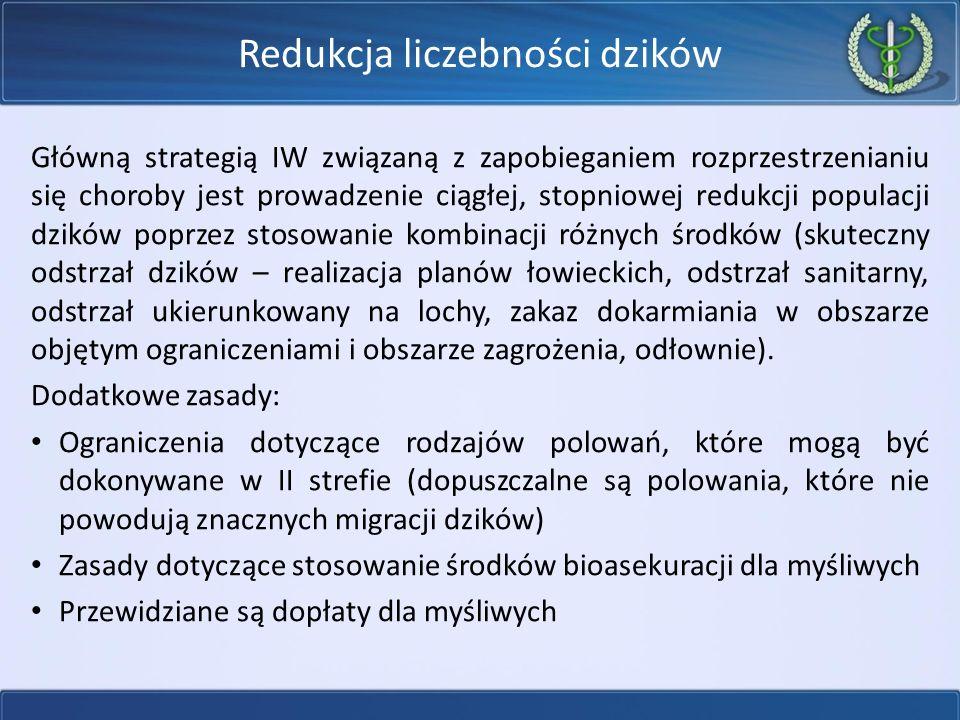 Główną strategią IW związaną z zapobieganiem rozprzestrzenianiu się choroby jest prowadzenie ciągłej, stopniowej redukcji populacji dzików poprzez stosowanie kombinacji różnych środków (skuteczny odstrzał dzików – realizacja planów łowieckich, odstrzał sanitarny, odstrzał ukierunkowany na lochy, zakaz dokarmiania w obszarze objętym ograniczeniami i obszarze zagrożenia, odłownie).