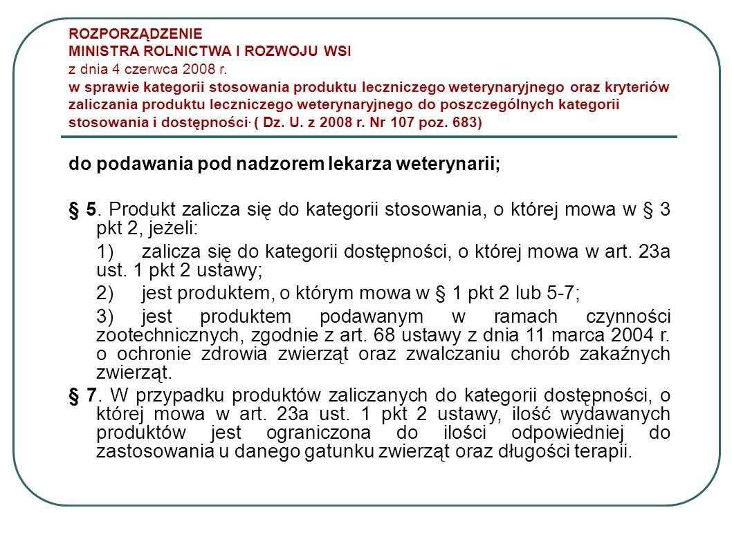 ROZPORZĄDZENIE MINISTRA ROLNICTWA I ROZWOJU WSI z dnia 4 czerwca 2008 r. w sprawie kategorii stosowania produktu leczniczego weterynaryjnego oraz kryt