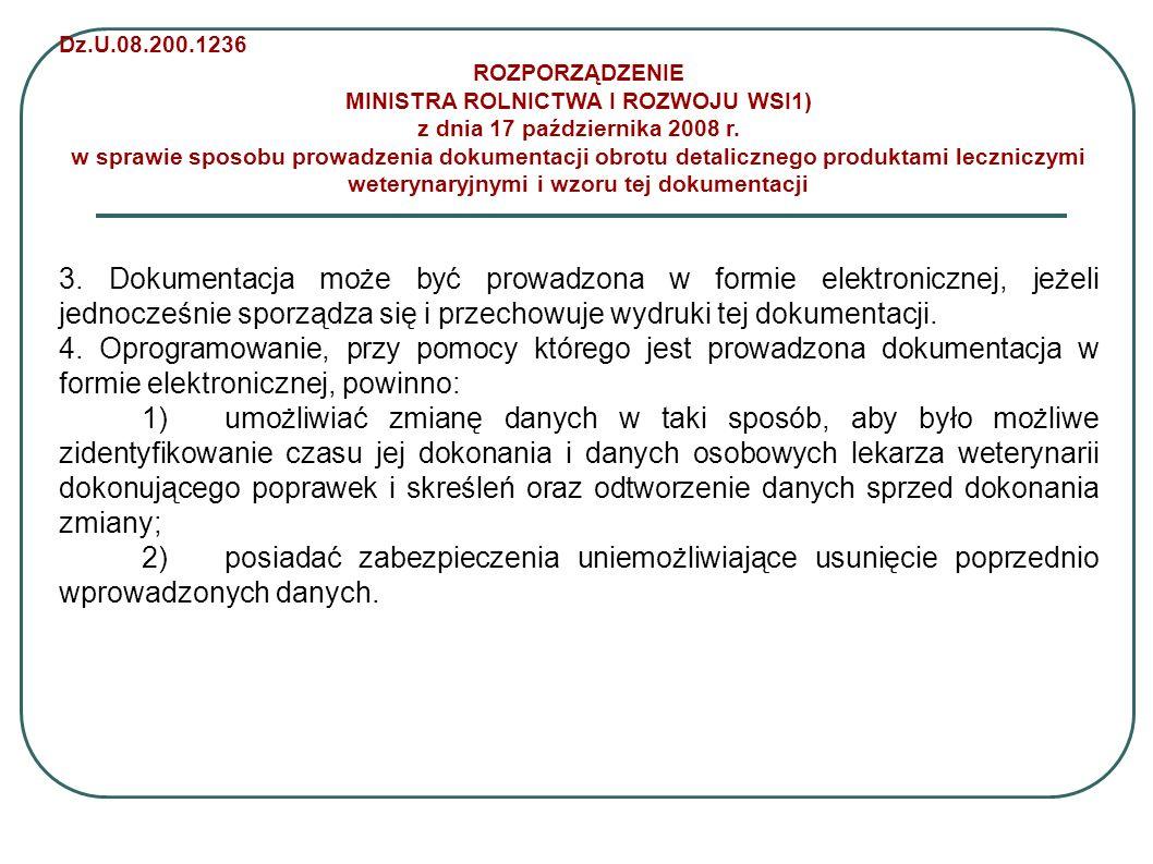 Dz.U.08.200.1236 ROZPORZĄDZENIE MINISTRA ROLNICTWA I ROZWOJU WSI1) z dnia 17 października 2008 r. w sprawie sposobu prowadzenia dokumentacji obrotu de
