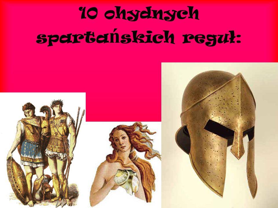 10 ohydnych sparta ń skich reguł: