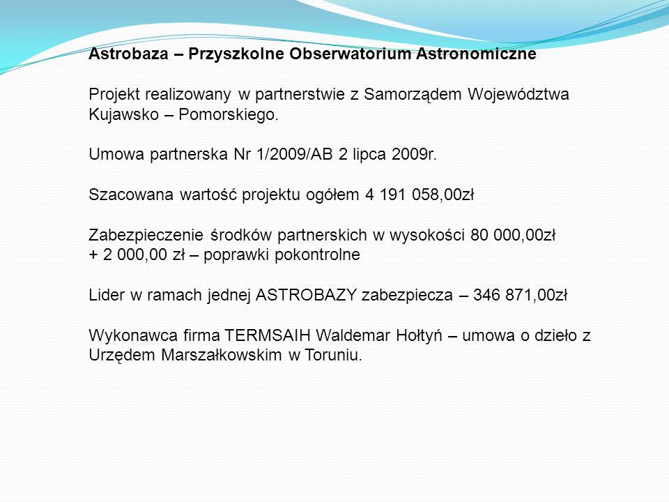 Astrobaza – Przyszkolne Obserwatorium Astronomiczne Projekt realizowany w partnerstwie z Samorządem Województwa Kujawsko – Pomorskiego.