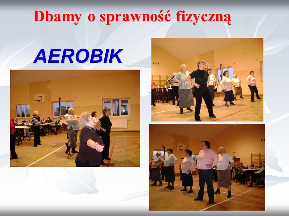 Dbamy o sprawność fizyczną AEROBIK Dbamy o sprawność fizyczną AEROBIK