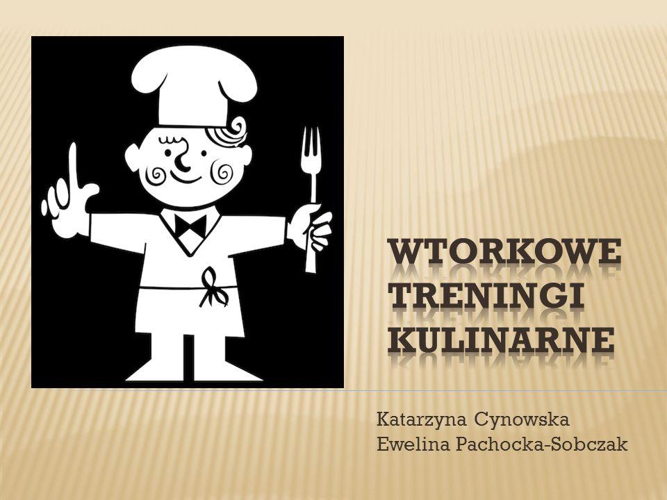 Katarzyna Cynowska Ewelina Pachocka-Sobczak