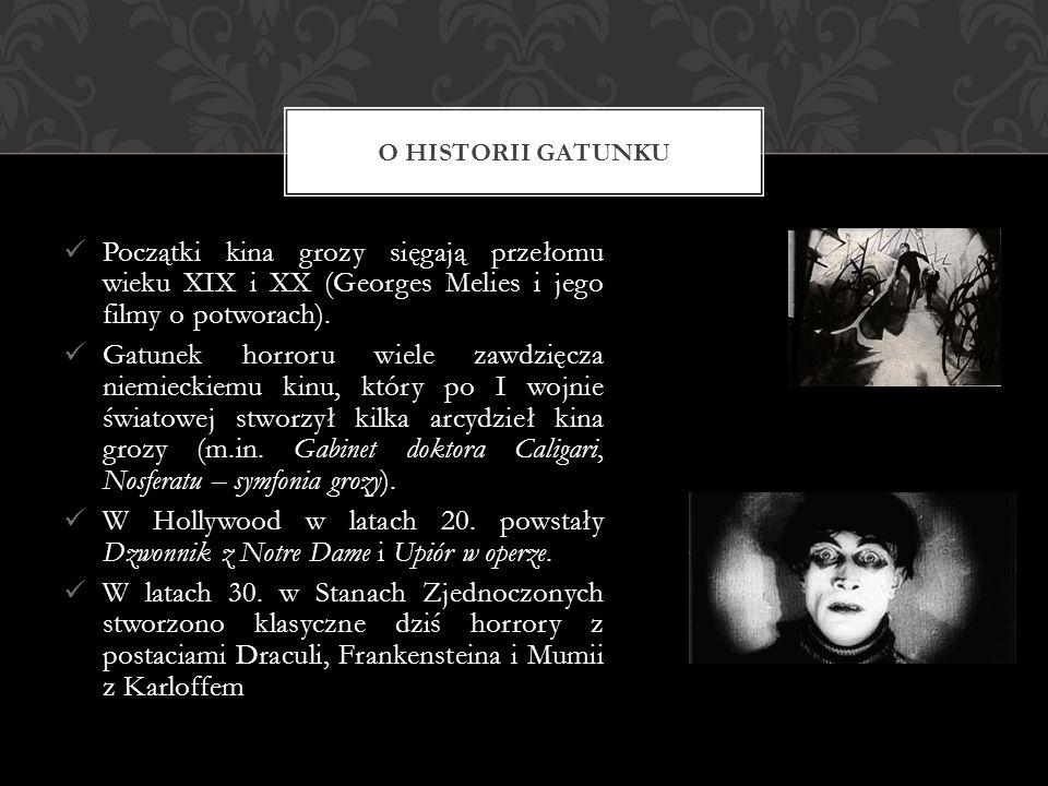 Początki kina grozy sięgają przełomu wieku XIX i XX (Georges Melies i jego filmy o potworach).