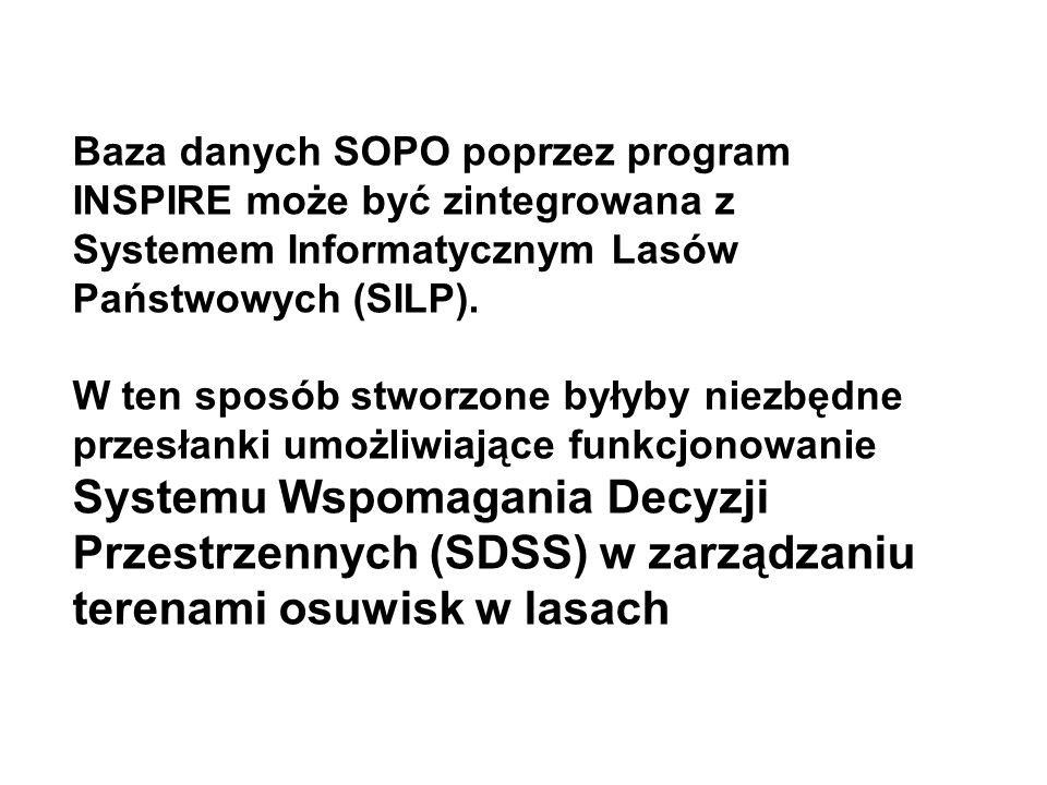 Baza danych SOPO poprzez program INSPIRE może być zintegrowana z Systemem Informatycznym Lasów Państwowych (SILP).