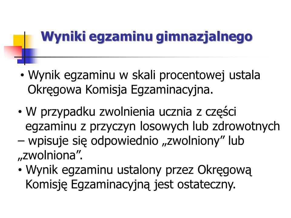 Wyniki egzaminu gimnazjalnego Wynik egzaminu w skali procentowej ustala Okręgowa Komisja Egzaminacyjna.