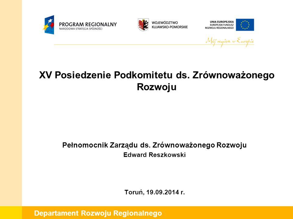 Departament Rozwoju Regionalnego Sprawozdanie z zakresu wypełniania zasady zrównoważonego rozwoju w ramach RPO WK-P za I półrocze 2014 rok